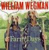 William Wegman's Farm Days by William Wegman