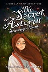 The Secret Astoria Scavenger Hunt (Morgan Carey, #3)