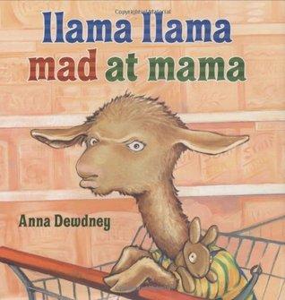 Llama Llama Mad at Mama by Anna Dewdney