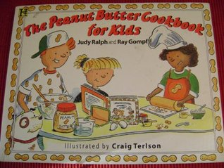 The Peanut Butter Cookbook for Kids