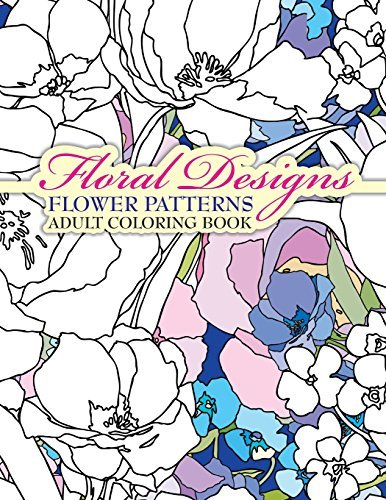 Floral Designs Flower Patterns Adult Coloring Book