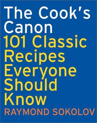 The Cook's Canon by Raymond Sokolov