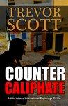 Counter Caliphate (Jake Adams International Thriller #11)