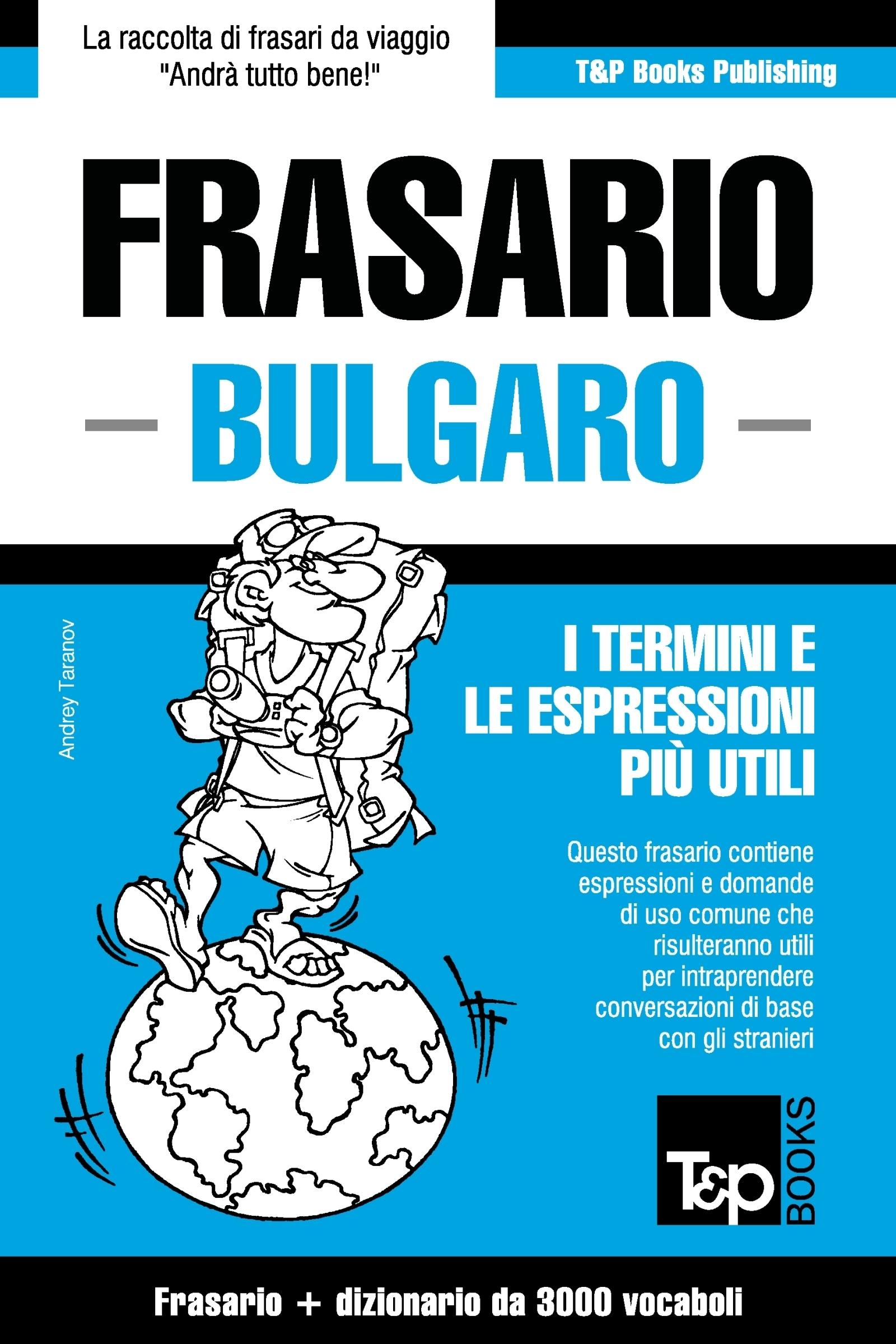 Frasario Italiano-Bulgaro e vocabolario tematico da 3000 vocaboli