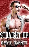Straight Up by Daryl Banner