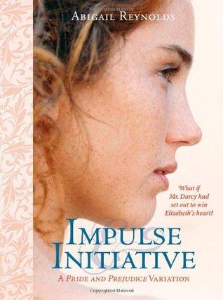 Impulse & Initiative: A Pride and Prejudice Variation