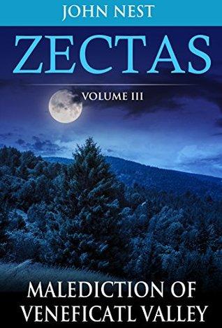 Malediction of Veneficatl Valley (Zectas #3)