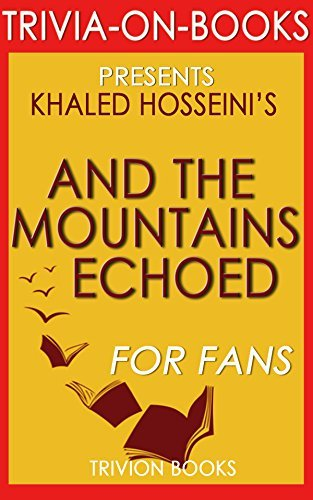 And the Mountains Echoed: By Khaled Hosseini (Trivia-On-Books)