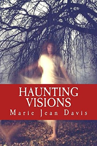Haunting Visions: Mystery (Evolving Souls Book 1)