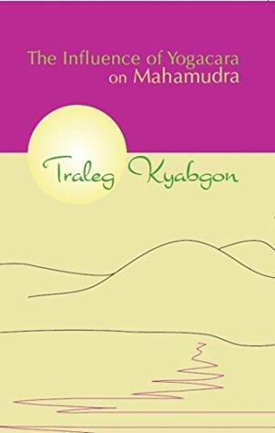 the-influence-of-yogacara-on-mahamudra