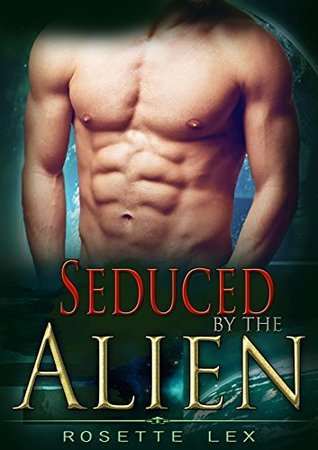 Seduced By The Alien