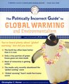 The Politically Incorrect Guide to Global Warming and Environmentalism