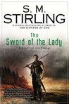 The Sword of the Lady by S.M. Stirling