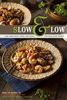 Slow & Low: Low Carb Soups, Stews and Meals for Your Slow Cooker: From the Authors of The Low Carb High Fat Diet (Ketogenic Book 4)