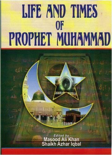 Life and Times of Prophet Muhammad