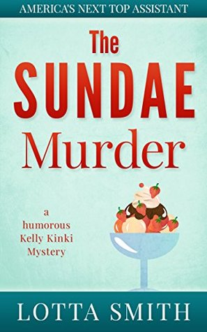 The Sundae Murder (America's Next Top Assistant #2)