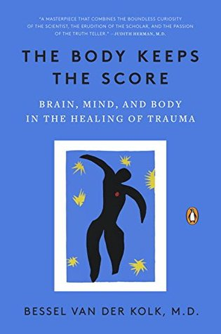 Ebook The Body Keeps the Score: Brain, Mind, and Body in the Healing of Trauma by Bessel A. van der Kolk read!