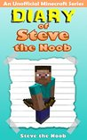 Diary of Steve the Noob (An Unofficial Minecraft Series)