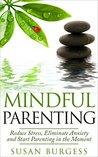 Mindful Parenting by Susan Burgess
