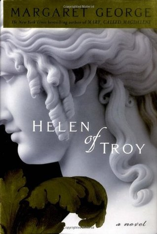 Helen of Troy by Margaret George