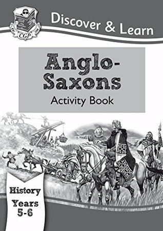 KS2 Discover & Learn: History - Anglo-Saxons Activity Book, Year 5 & 6