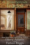 A Treacherous Trader (A Collectible Mystery, #4)
