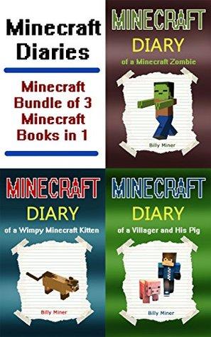 Minecraft: Diaries Bundle of 3 Minecraft Books in 1 (Minecraft Diaries, Minecraft Books, Minecraft Books for Children, Minecraft Books for Kids, Minecraft Stories, Minecraft Comics)