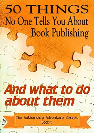 50 Things No One Tells You About Book Publishing by Ella Medler