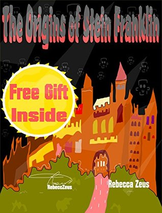 The Origins of Stein Franklin [Children's book: Bedtime Stories] [Kids Books] [Bedtime Stories For Kids] [Children's Books] [Free Stories] [picture books ... [Fiction] (The World's First Hero Book 1)