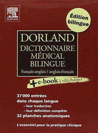 Dorland Dictionnaire Medical Bilingue Francais Anglais / Anglais Francais: + E Book A Telecharger
