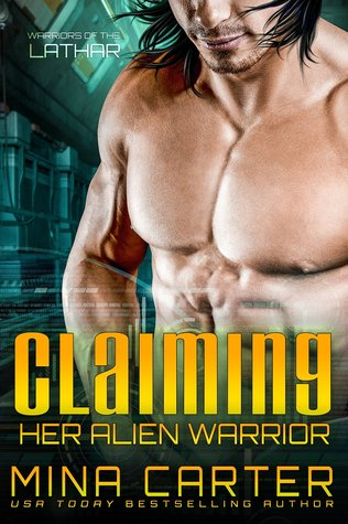 Claiming Her Alien Warrior (Warriors of the Lathar, #4)