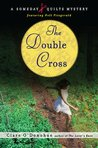 The Double Cross (Someday Quilts Mystery, #3)