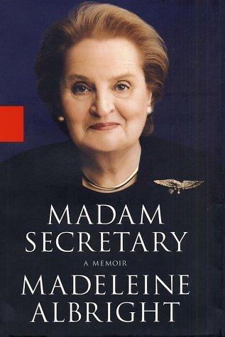 Madam Secretary by Madeleine K. Albright