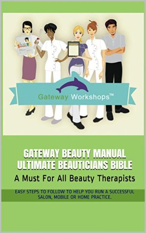 Gateway Beauty Manual Ultimate Beauticians Bible: A Must For All Beauty Therapists