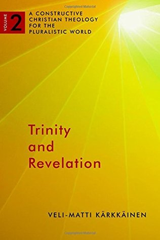 Trinity and Revelation (A Constructive Christian Theology for the Pluralistic World, volume 2)
