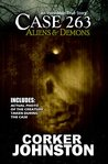 CASE 263: Aliens & Demons: An Incredible True Story