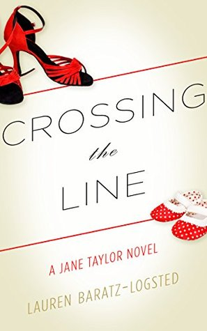 Ebook Crossing the Line: A Jane Taylor Novel by Lauren Baratz-Logsted read!