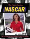 The Girlfriend's Guide to Nascar: Officially Licensed
