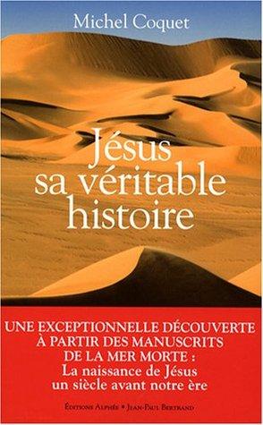 Jésus sa véritable histoire