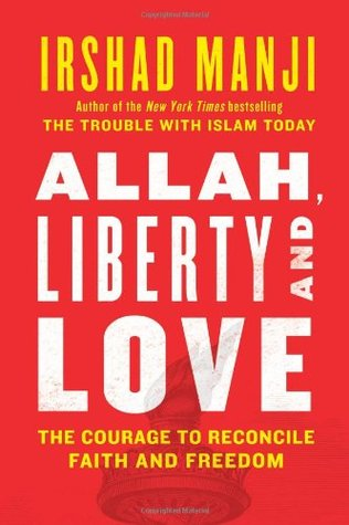 Allah, Liberty and Love by Irshad Manji