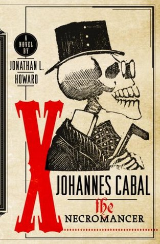 Image result for Johannes Cabal the Necromancer (Johannes Cabal #1) by Jonathan L. Howard
