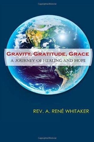 Gravity Gratitude Grace: A Journey of Healing & Hope