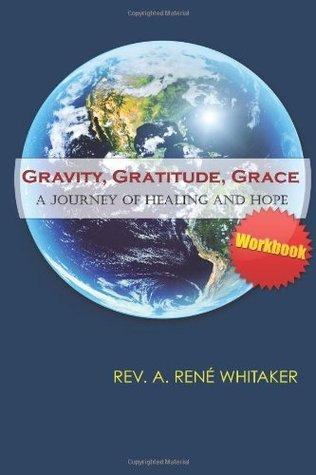 Gravity, Gratitude, Grace: A Workbook