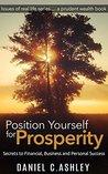Position Yourself For Prosperity by Daniel Calvinson-Ashley