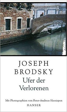 Ebook Ufer Der Verlorenen by Joseph Brodsky TXT!