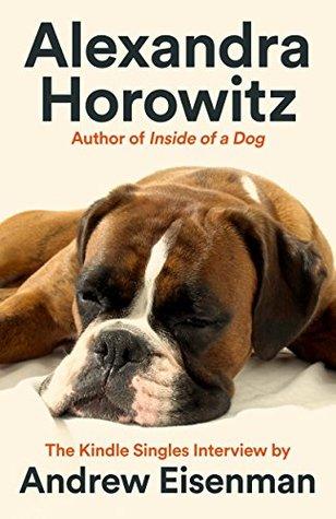 Alexandra Horowitz: The Kindle Singles Interview