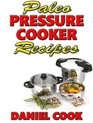 paleo-pressure-cooker-recipes-paleo-recipes-for-electric-pressure-cooker-pressure-cooker-cookbook-paleo-pressure-cooking