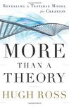 More Than a Theory by Hugh Ross