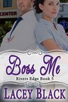 Boss Me by Lacey Black