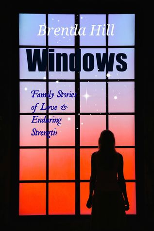 Windows: Short Stories of Love, Pain, and Enduring Strength